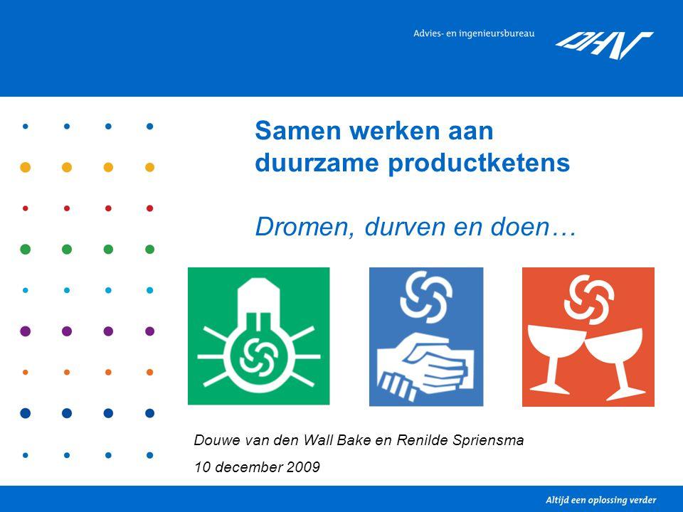 Samen werken aan duurzame productketens Dromen, durven en doen…