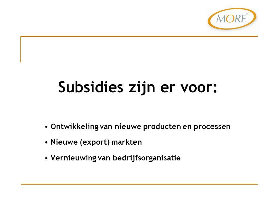 Subsidies zijn er voor: