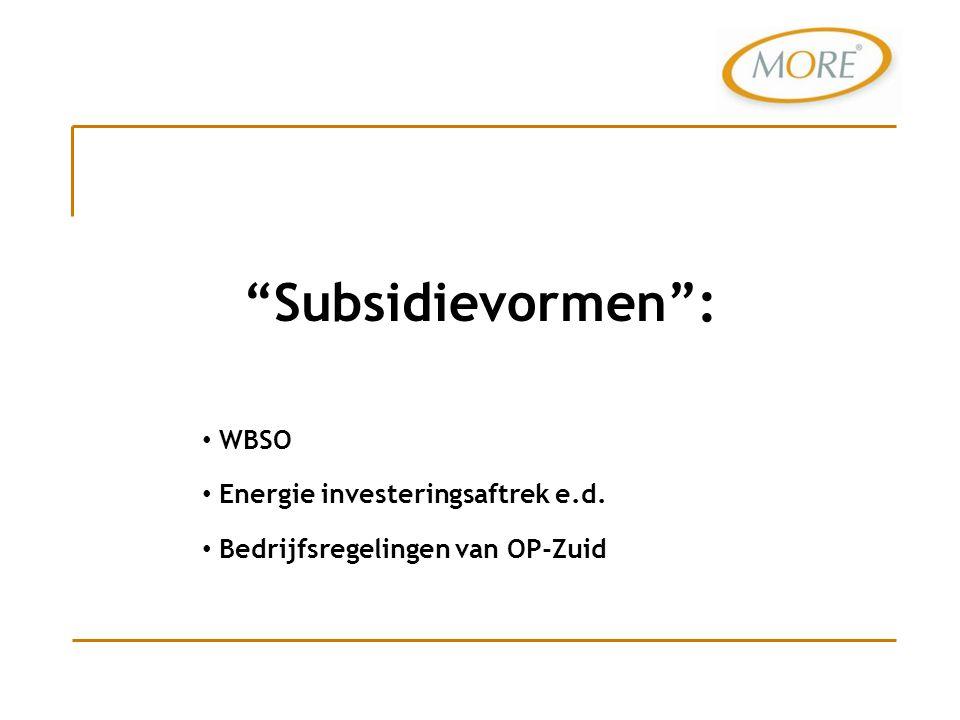WBSO Energie investeringsaftrek e.d. Bedrijfsregelingen van OP-Zuid