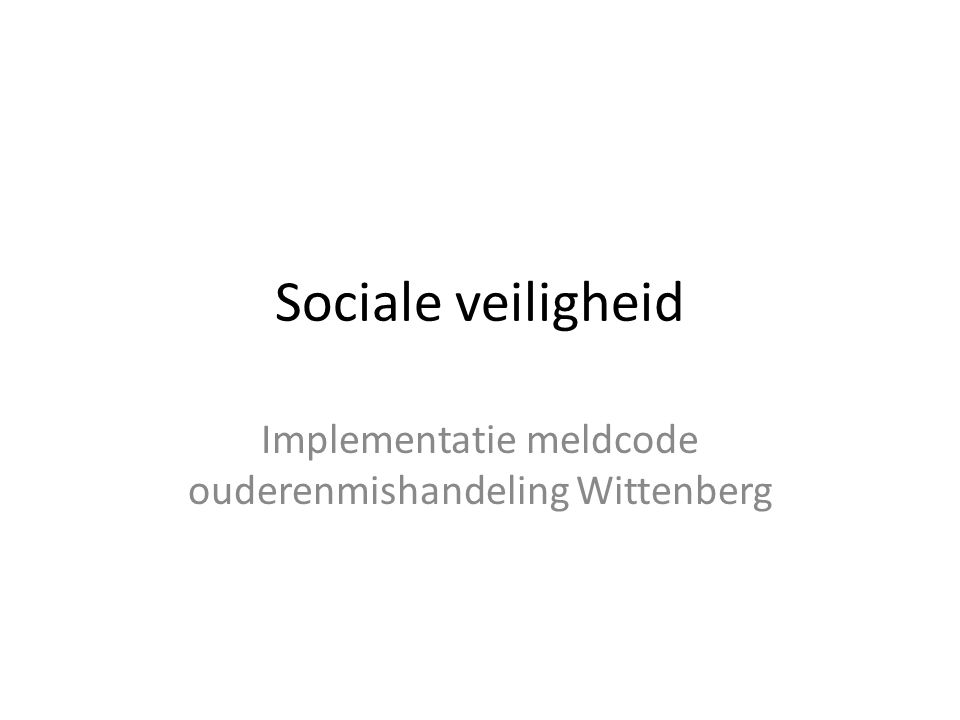 Implementatie meldcode ouderenmishandeling Wittenberg