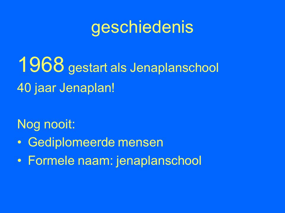 1968 gestart als Jenaplanschool