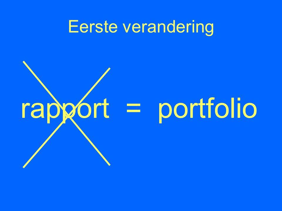 Eerste verandering rapport = portfolio