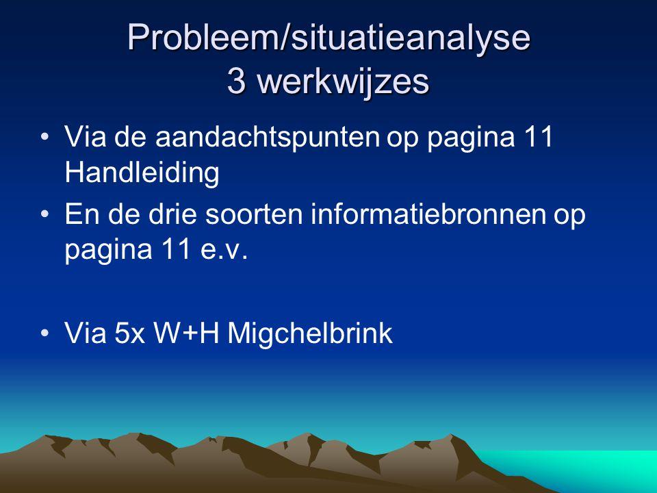 Probleem/situatieanalyse 3 werkwijzes