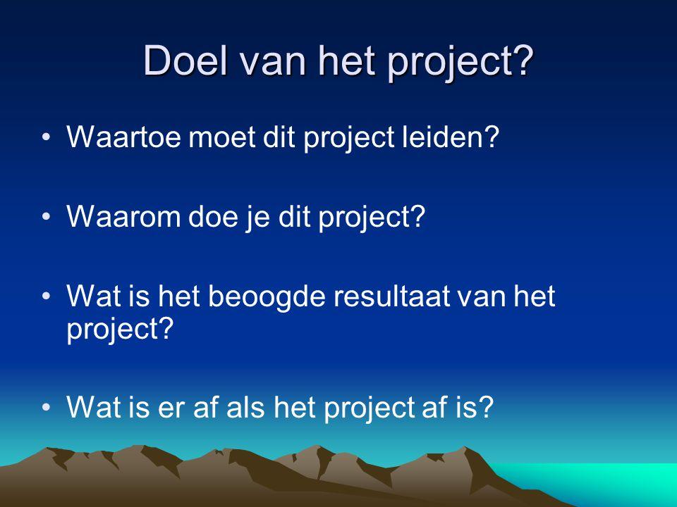 Doel van het project Waartoe moet dit project leiden