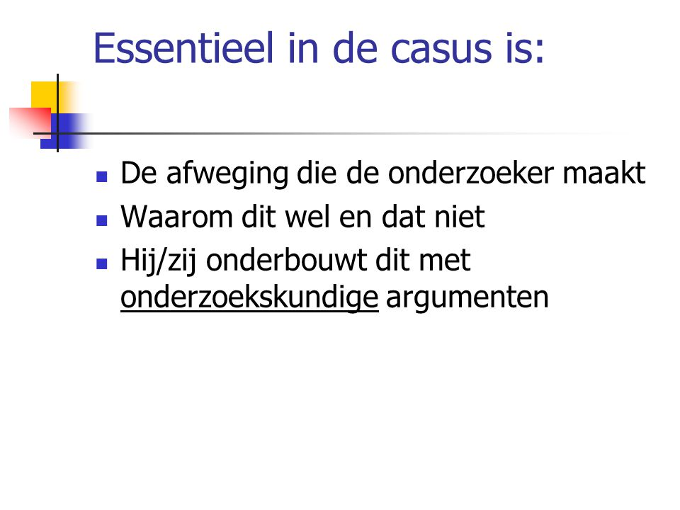 Essentieel in de casus is: