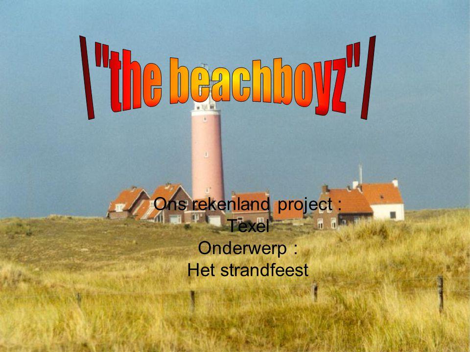 Ons rekenland project : Texel Onderwerp : Het strandfeest