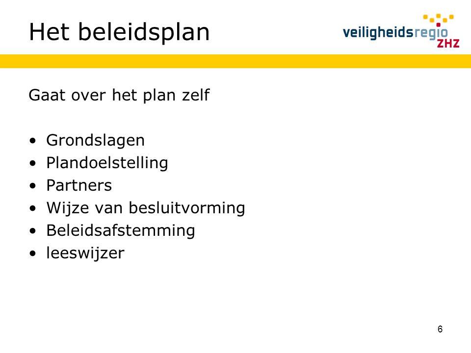 Het beleidsplan Gaat over het plan zelf Grondslagen Plandoelstelling