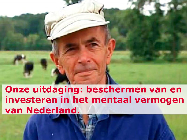 Onze uitdaging: beschermen van en investeren in het mentaal vermogen van Nederland.