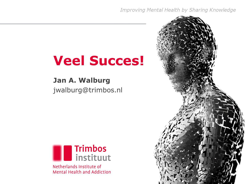 Jan A. Walburg jwalburg@trimbos.nl