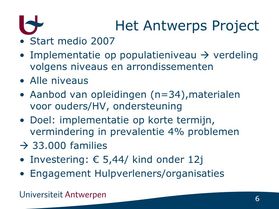 Het Antwerps Project Start medio 2007