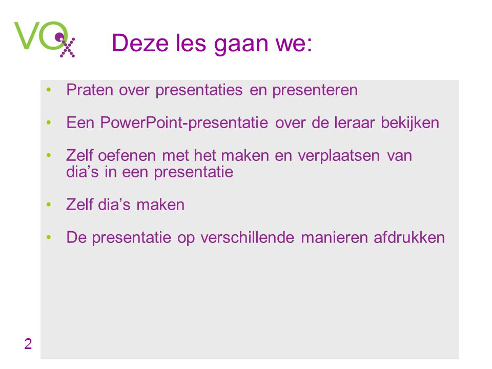 Deze les gaan we: Praten over presentaties en presenteren