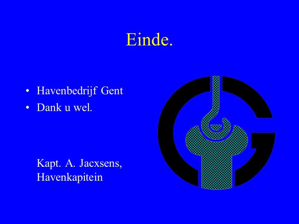 Einde. Havenbedrijf Gent Dank u wel. Kapt. A. Jacxsens, Havenkapitein