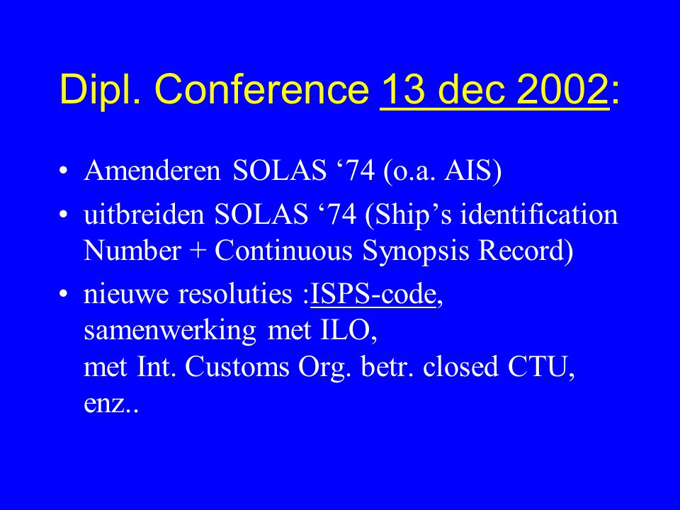 Dipl. Conference 13 dec 2002: Amenderen SOLAS '74 (o.a. AIS)