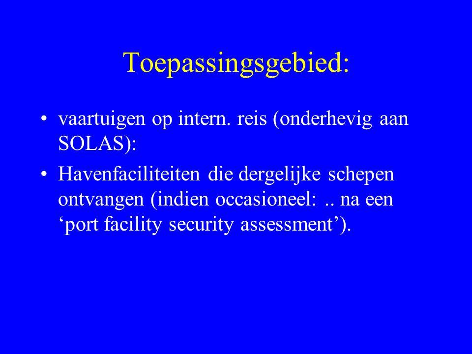 Toepassingsgebied: vaartuigen op intern. reis (onderhevig aan SOLAS):
