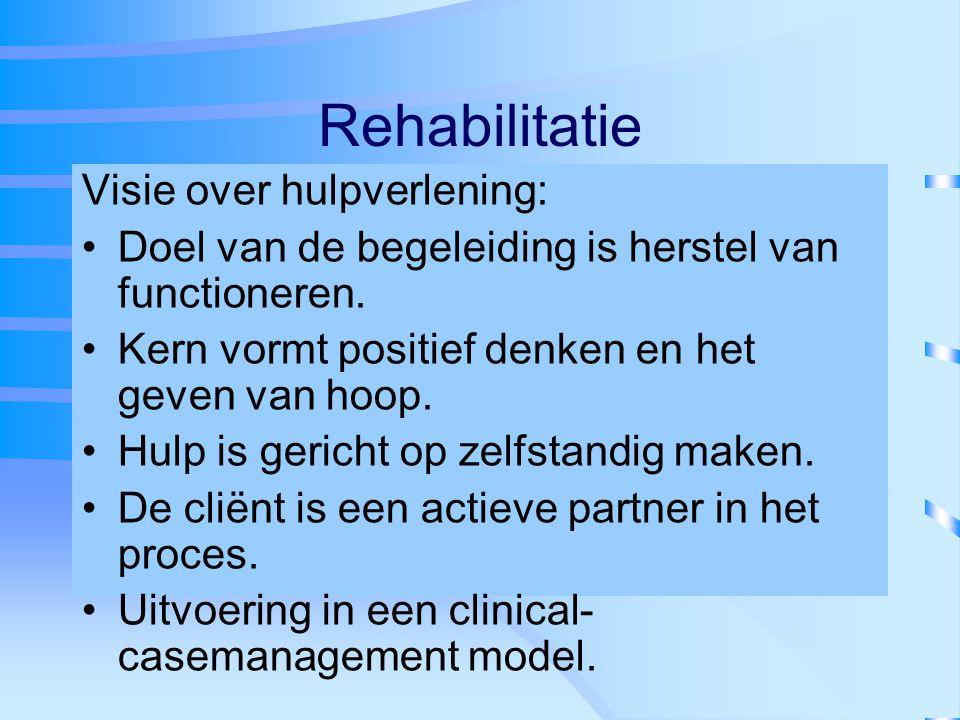 Rehabilitatie Visie over hulpverlening: