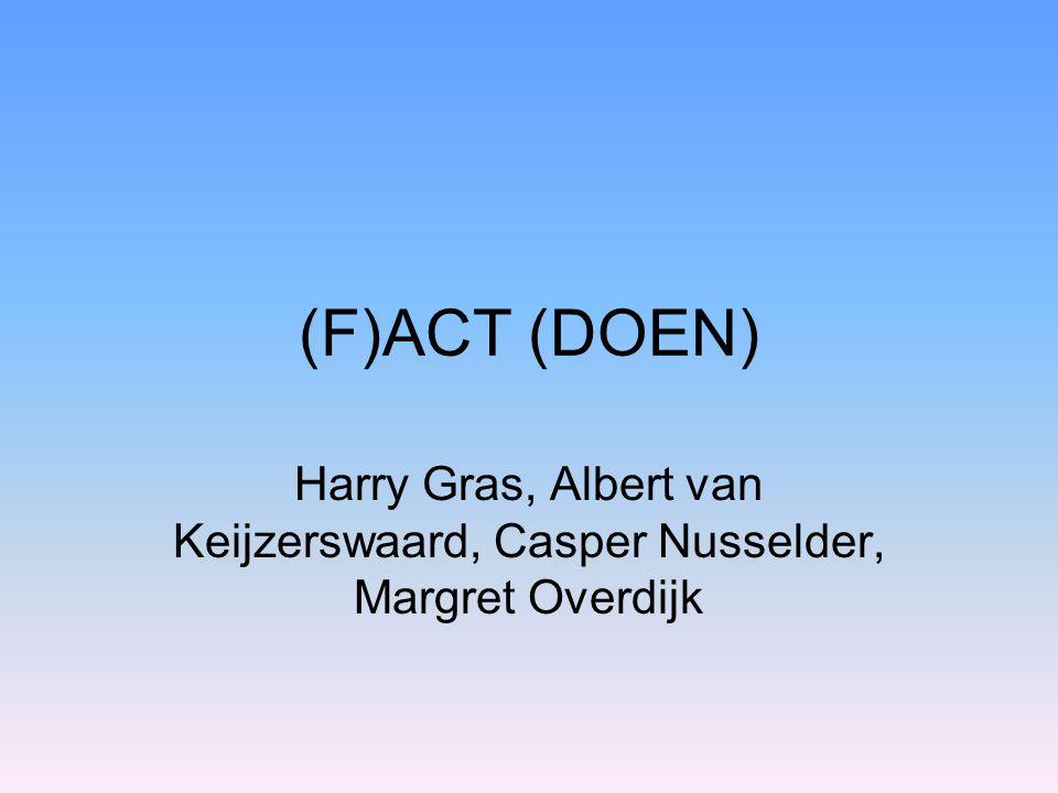 (F)ACT (DOEN) Harry Gras, Albert van Keijzerswaard, Casper Nusselder, Margret Overdijk
