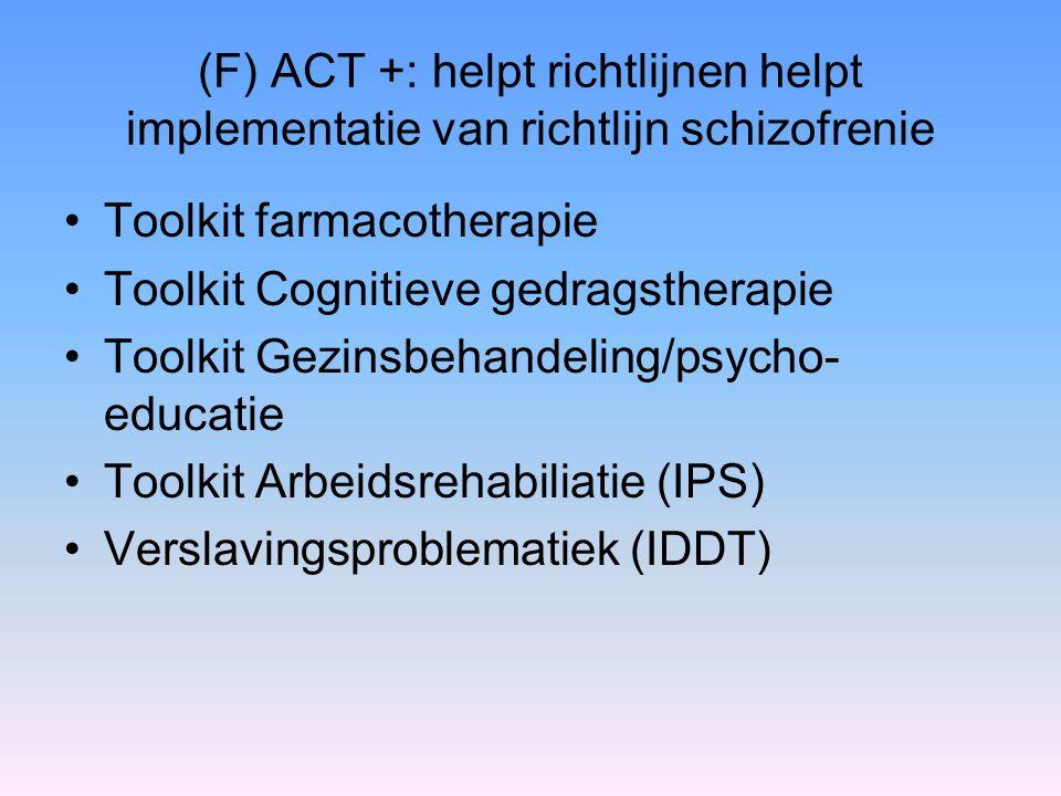 (F) ACT +: helpt richtlijnen helpt implementatie van richtlijn schizofrenie