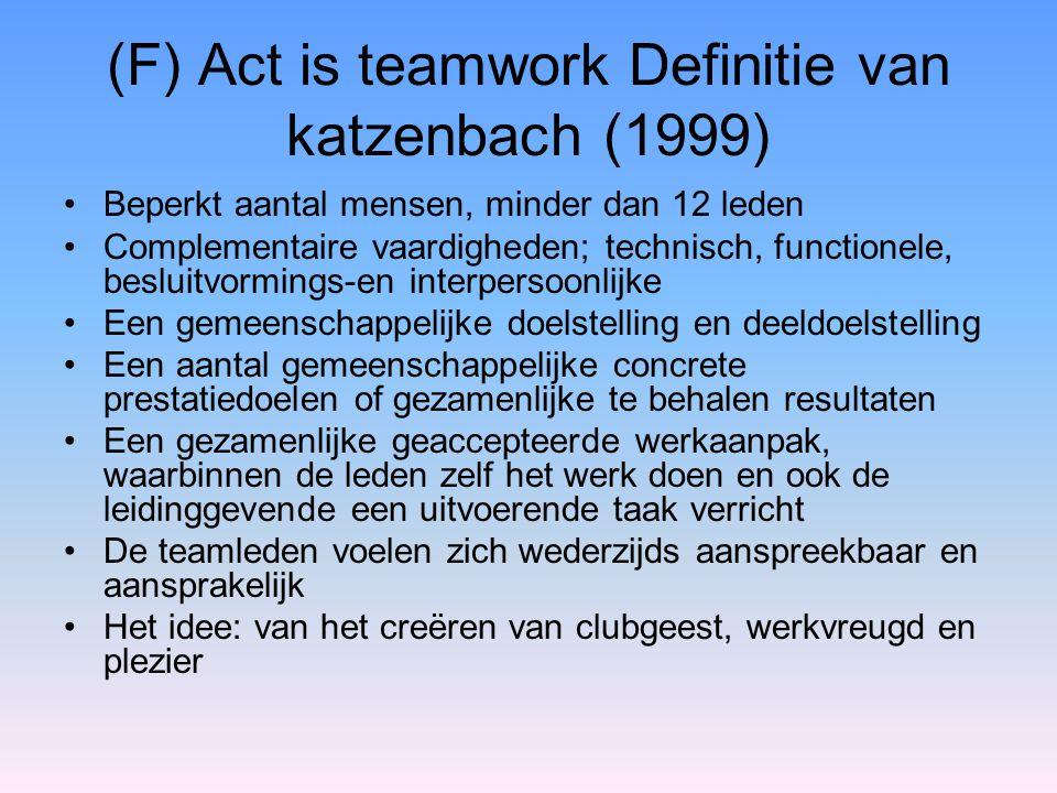 (F) Act is teamwork Definitie van katzenbach (1999)