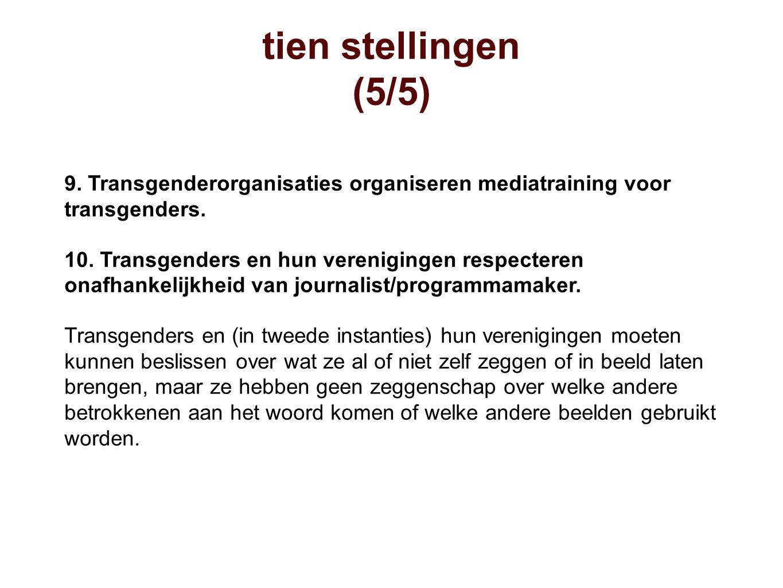 tien stellingen (5/5) 9. Transgenderorganisaties organiseren mediatraining voor transgenders.