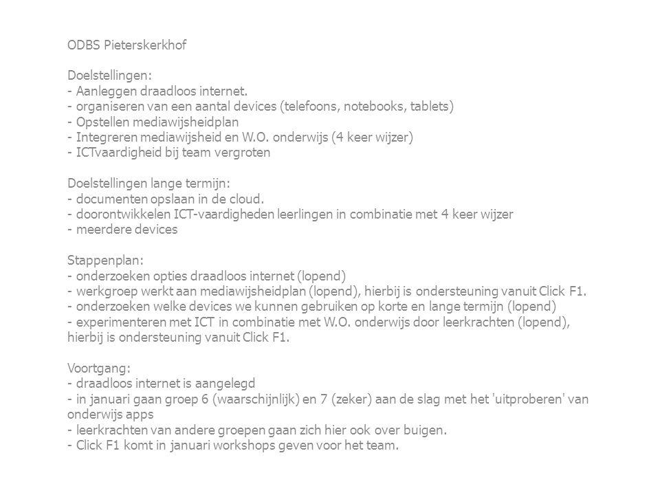 ODBS Pieterskerkhof Doelstellingen: - Aanleggen draadloos internet