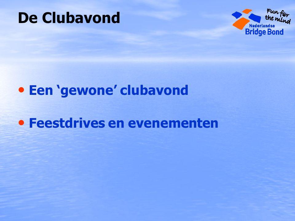 De Clubavond Een 'gewone' clubavond Feestdrives en evenementen