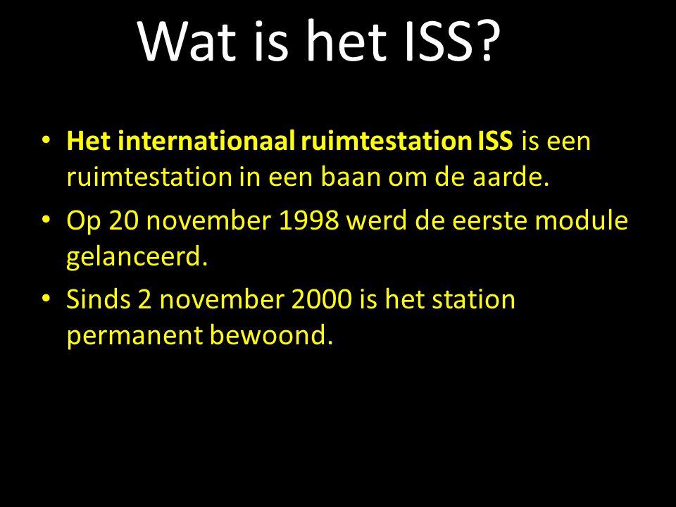 Wat is het ISS Het internationaal ruimtestation ISS is een ruimtestation in een baan om de aarde.