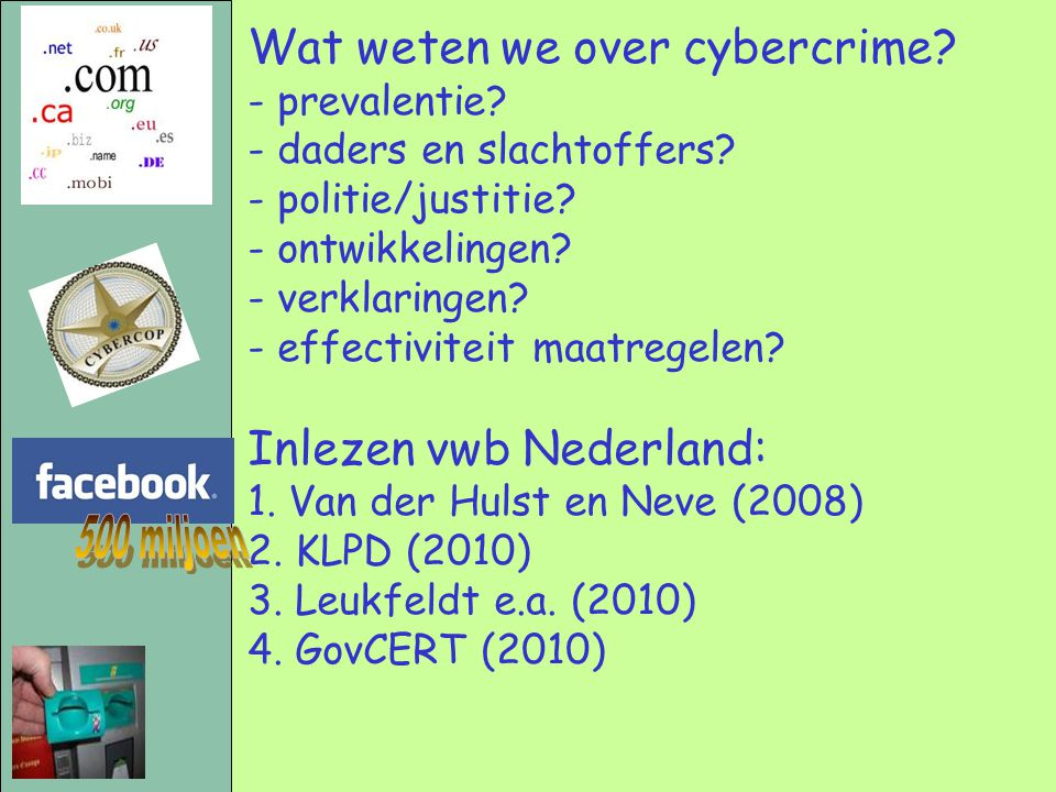 500 miljoen Wat weten we over cybercrime Inlezen vwb Nederland: