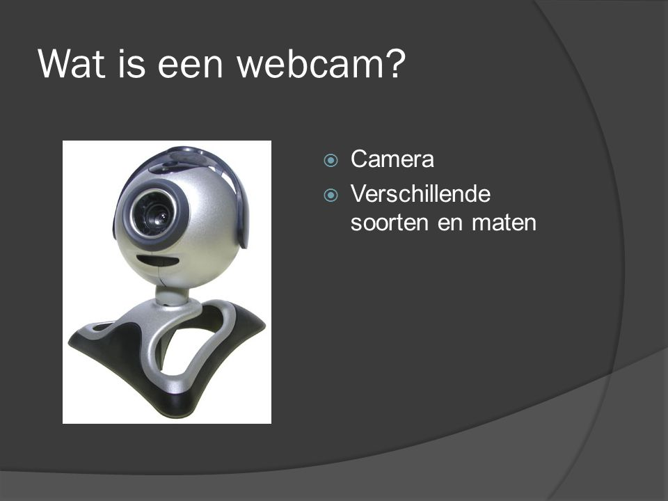 Wat is een webcam Camera Verschillende soorten en maten