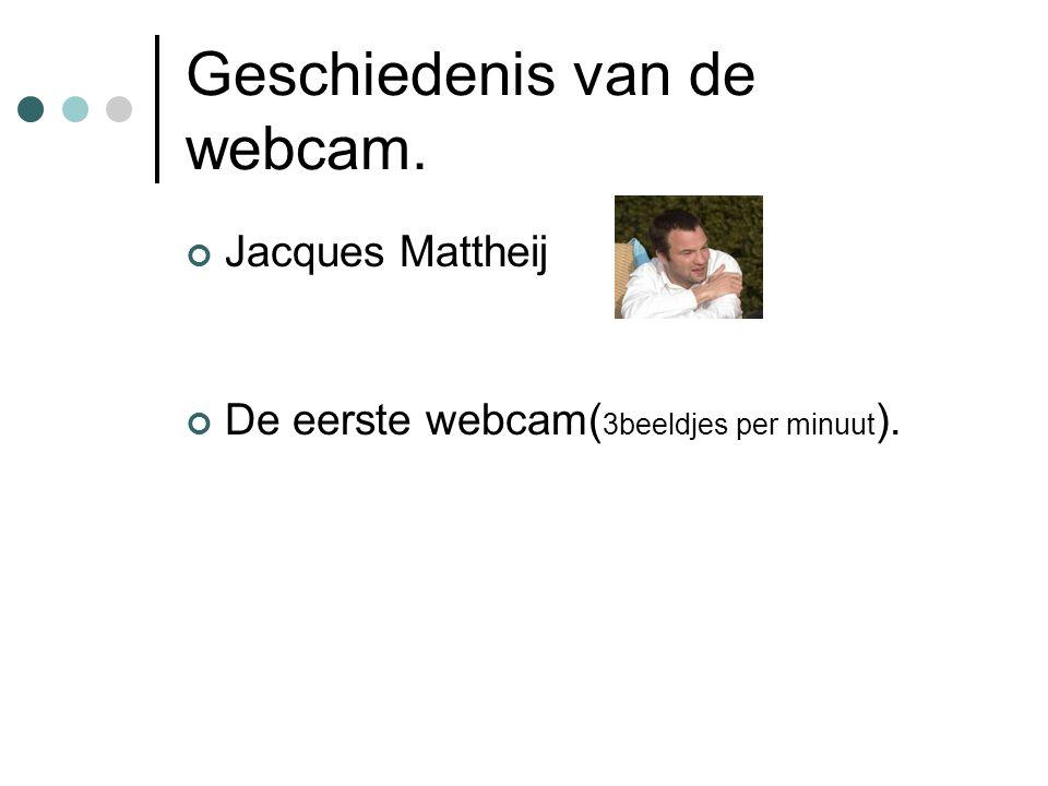 Geschiedenis van de webcam.