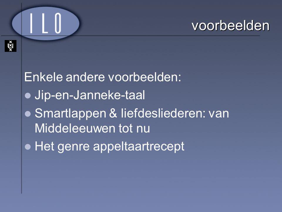 voorbeelden Enkele andere voorbeelden: Jip-en-Janneke-taal
