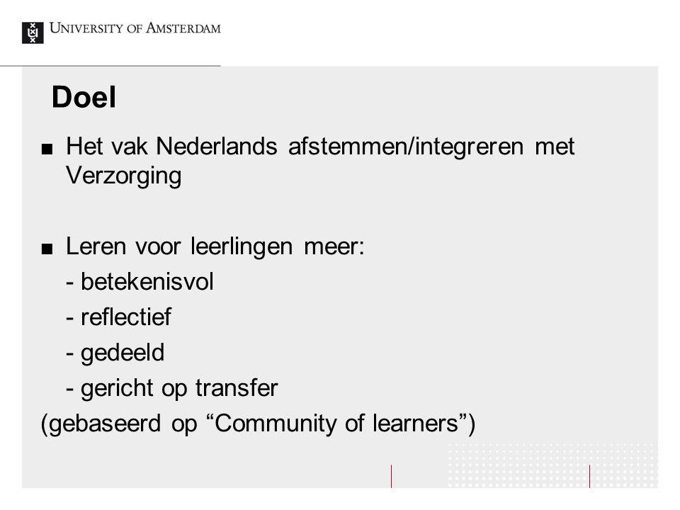 Doel Het vak Nederlands afstemmen/integreren met Verzorging