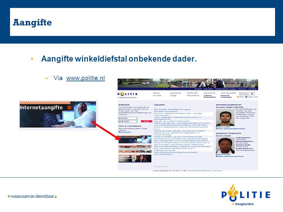 Aangifte Aangifte winkeldiefstal onbekende dader. Via www.politie.nl 8