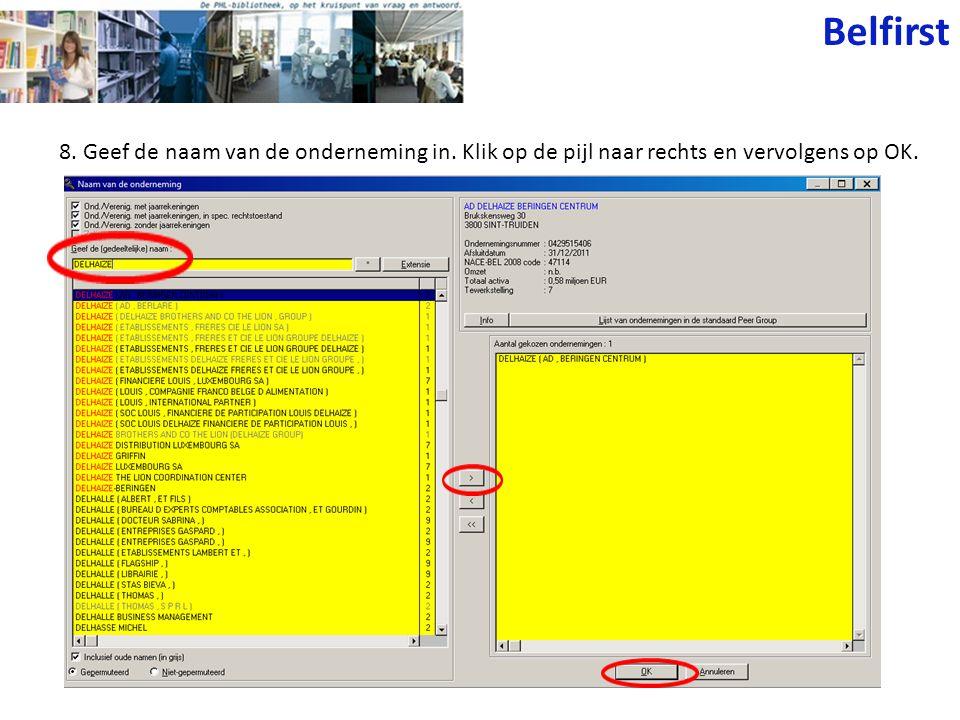 Belfirst 8. Geef de naam van de onderneming in. Klik op de pijl naar rechts en vervolgens op OK.