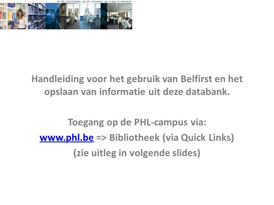 Handleiding voor het gebruik van Belfirst en het opslaan van informatie uit deze databank.