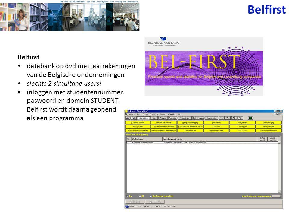Belfirst Belfirst. databank op dvd met jaarrekeningen van de Belgische ondernemingen. slechts 2 simultane users!