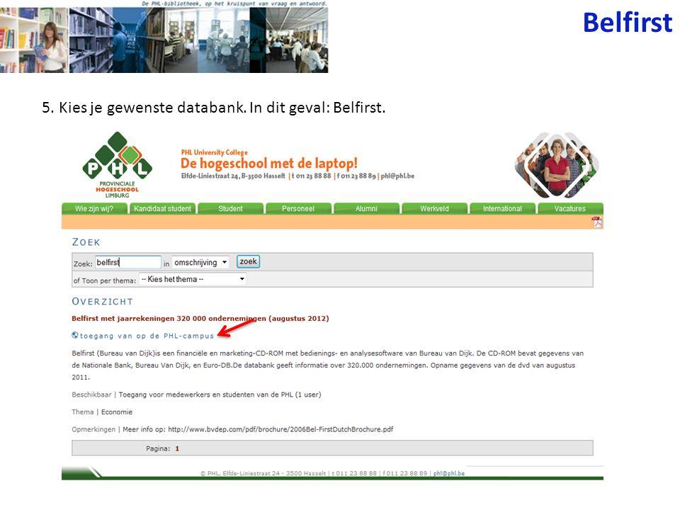 Belfirst 5. Kies je gewenste databank. In dit geval: Belfirst.