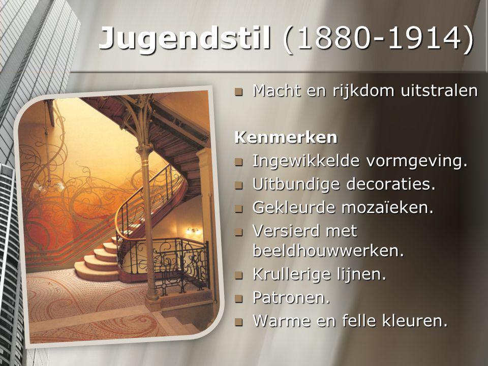 Jugendstil (1880-1914) Macht en rijkdom uitstralen Kenmerken