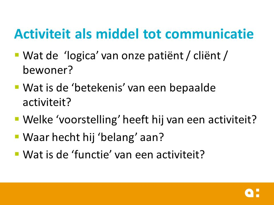 Activiteit als middel tot communicatie
