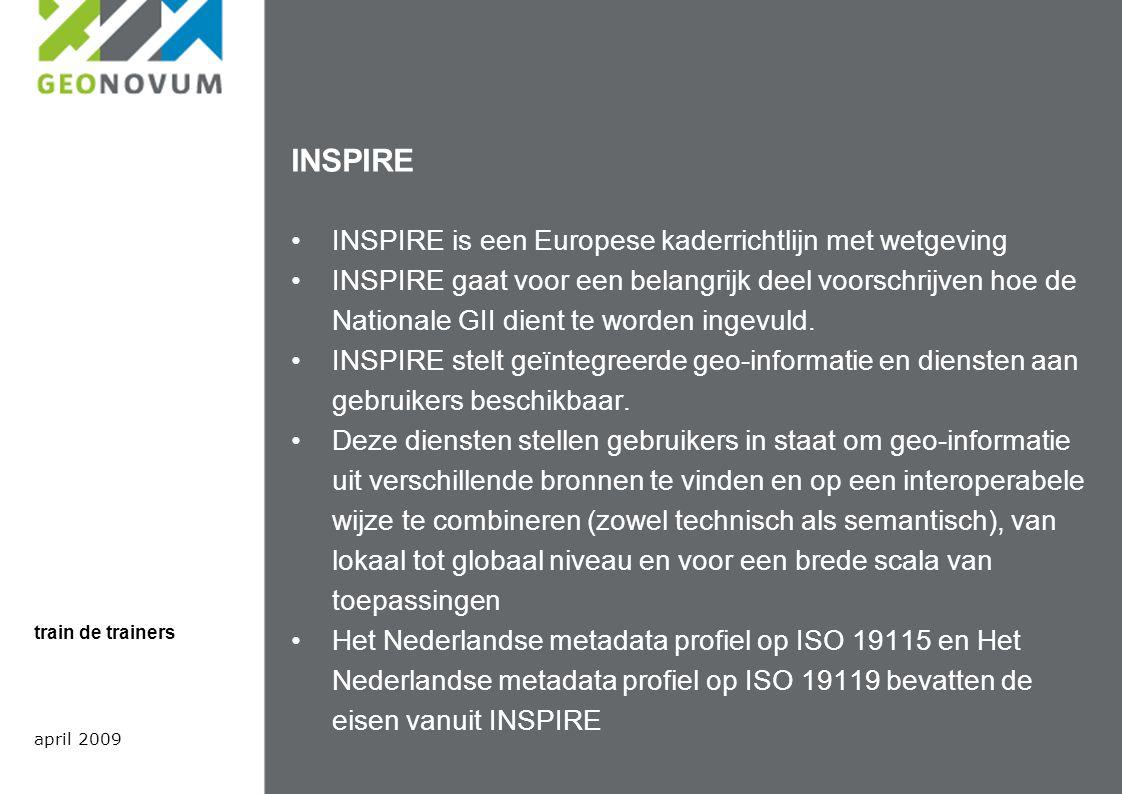 INSPIRE INSPIRE is een Europese kaderrichtlijn met wetgeving