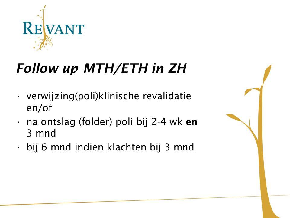 Follow up MTH/ETH in ZH verwijzing(poli)klinische revalidatie en/of