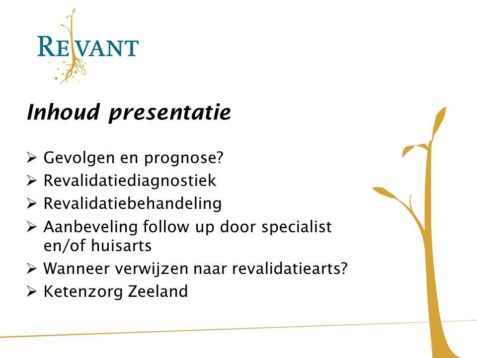 Inhoud presentatie Gevolgen en prognose Revalidatiediagnostiek
