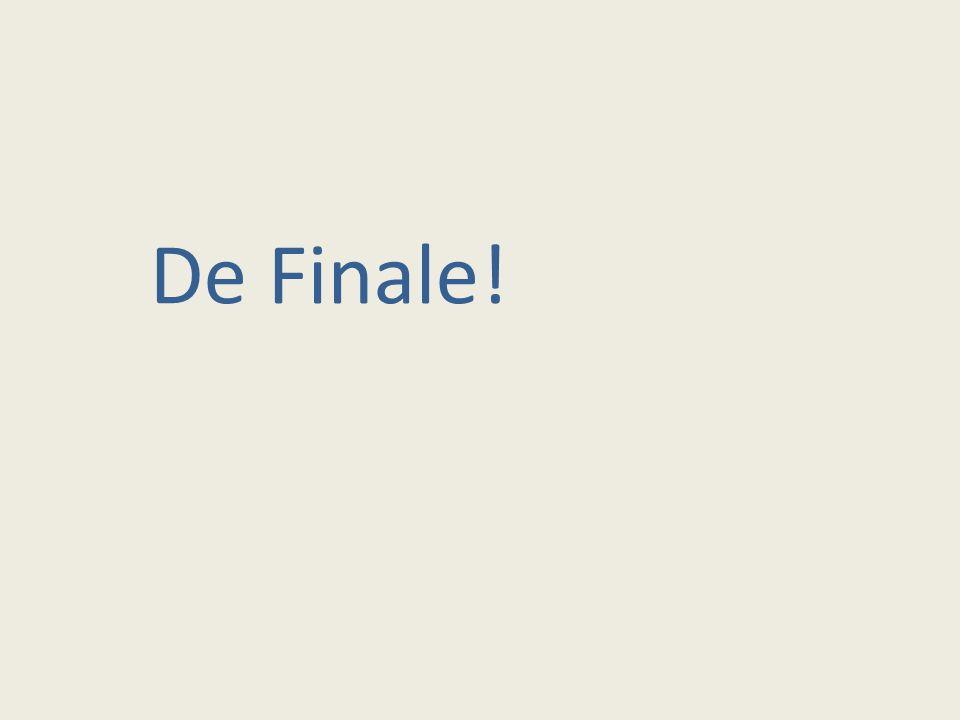 De Finale!