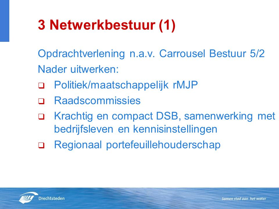 3 Netwerkbestuur (1) Opdrachtverlening n.a.v. Carrousel Bestuur 5/2
