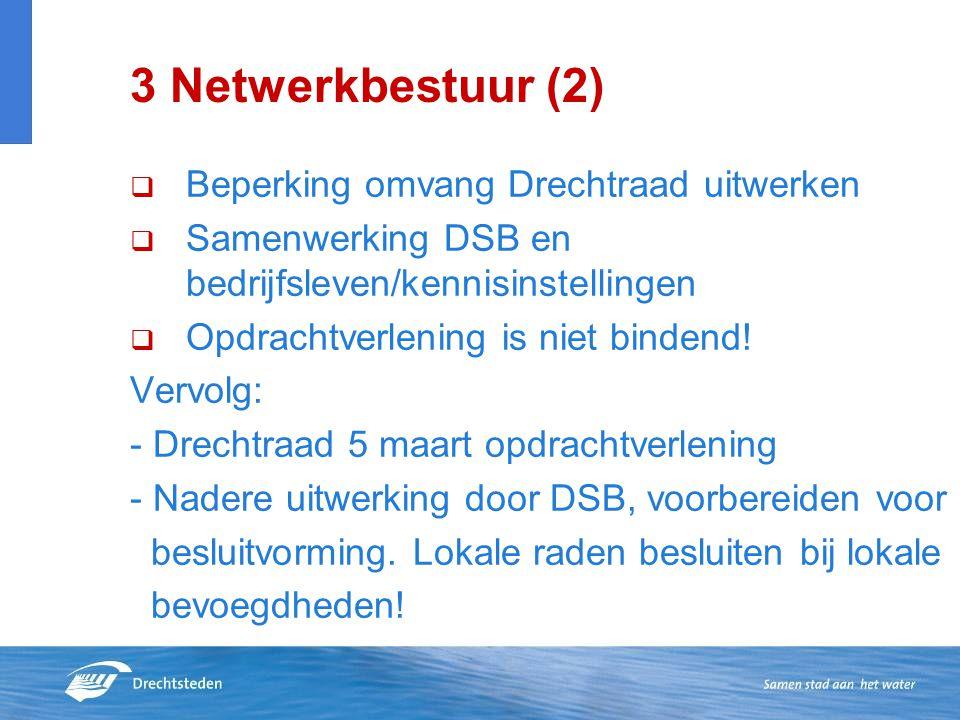 3 Netwerkbestuur (2) Beperking omvang Drechtraad uitwerken