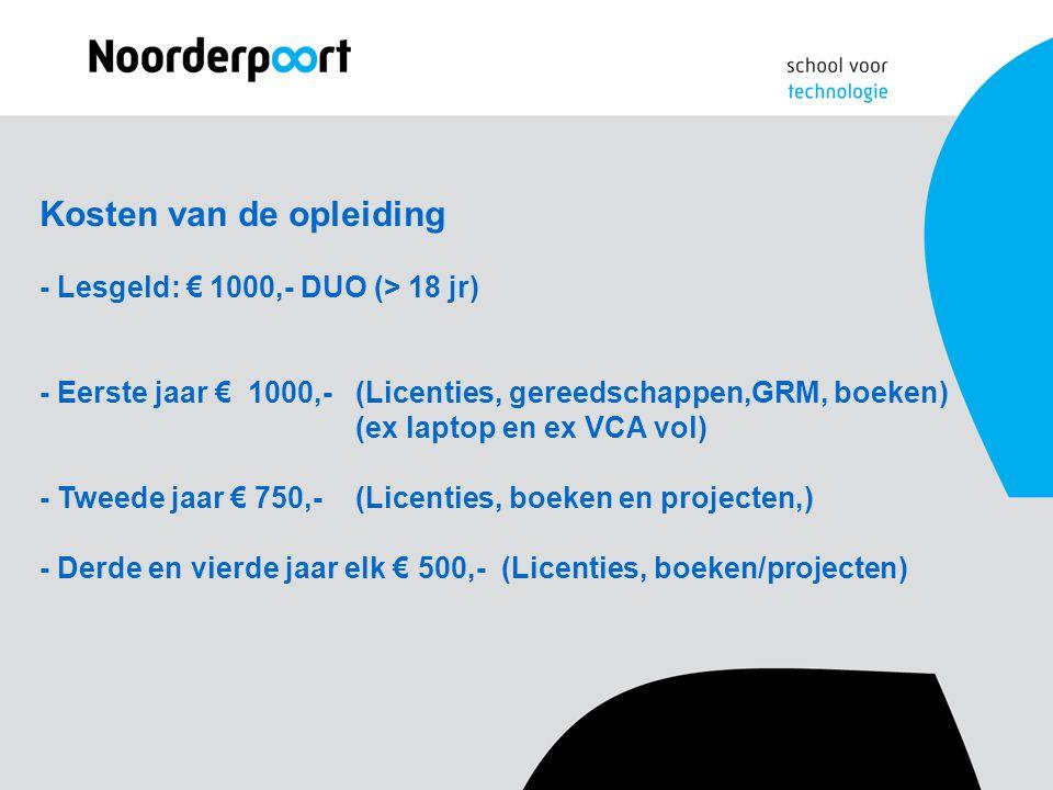 Kosten van de opleiding - Lesgeld: € 1000,- DUO (> 18 jr)