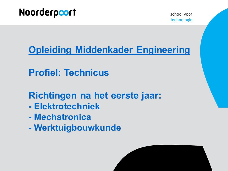 Opleiding Middenkader Engineering Profiel: Technicus