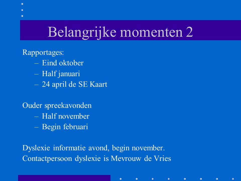 Belangrijke momenten 2 Rapportages: Eind oktober Half januari