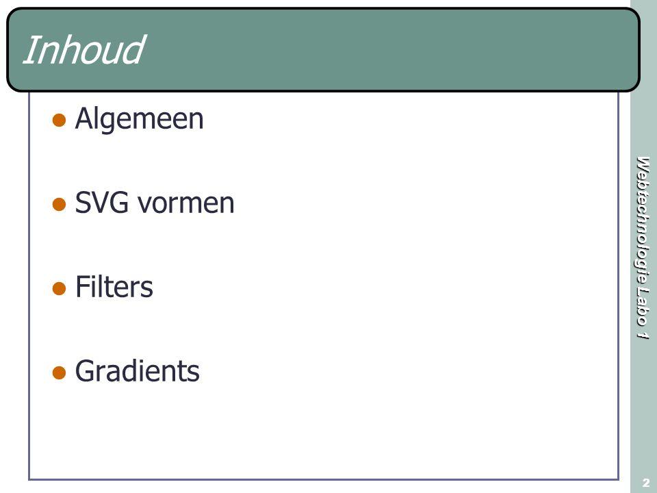 Inhoud Algemeen SVG vormen Filters Gradients