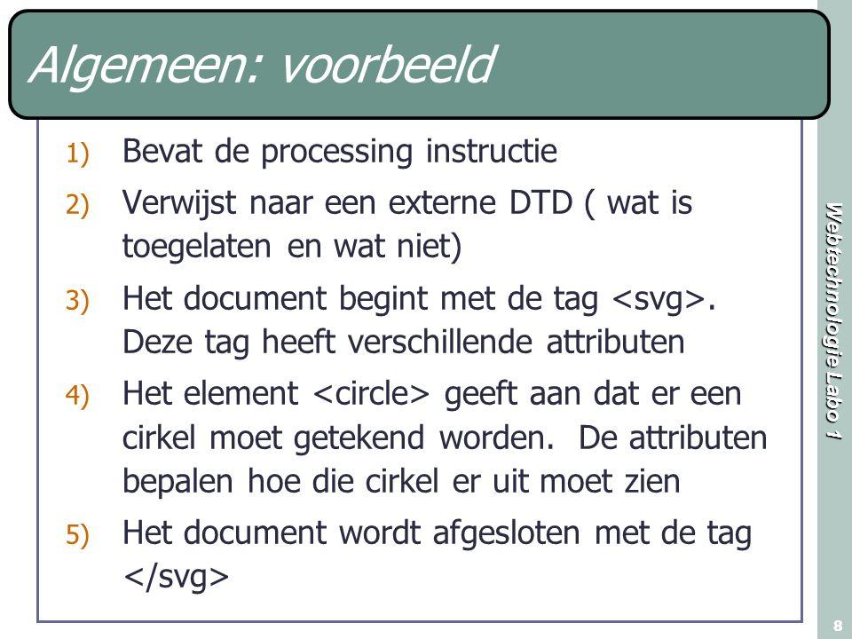 Algemeen: voorbeeld Bevat de processing instructie