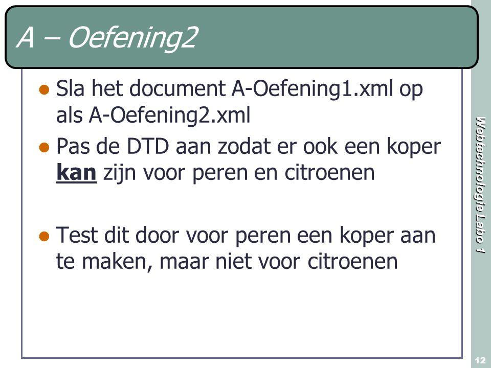 A – Oefening2 Sla het document A-Oefening1.xml op als A-Oefening2.xml